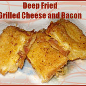 Deep fried grilled cheese and bacon